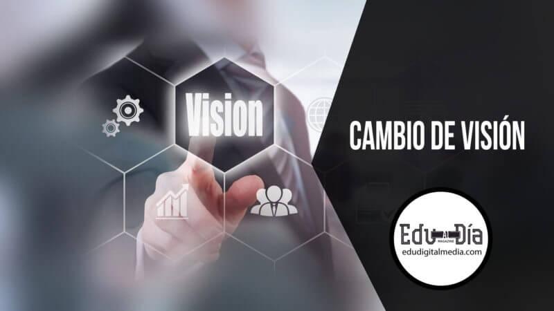 cambio-de-vision-edudigital
