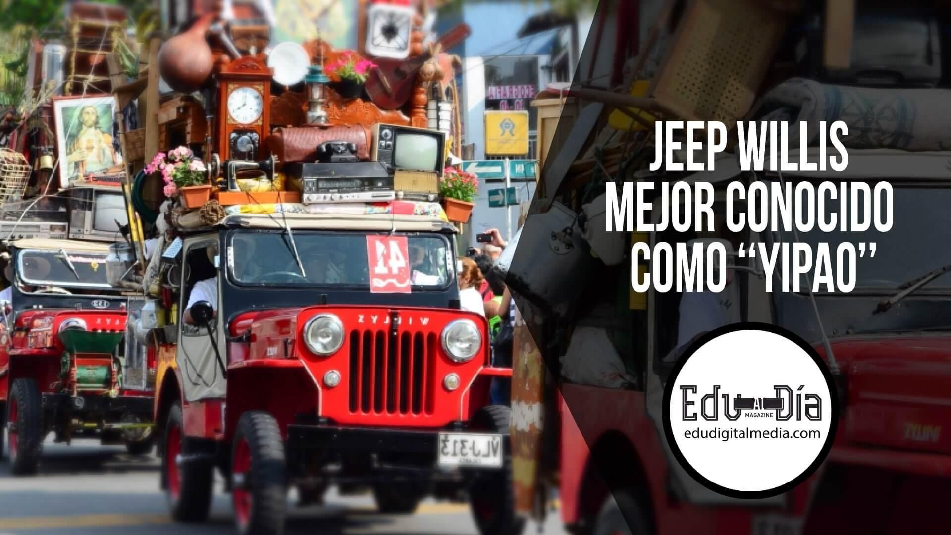 jeep-willis-conocido-yipao-edudigital